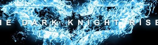 the dark knight rises e1342795359781 520x150 - The Dark Knight Rises : La fin d'une épopée