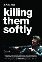 Killing Them Softly Poster 138x200 - Killing Them Softly : Le coté sombre de l'Amérique