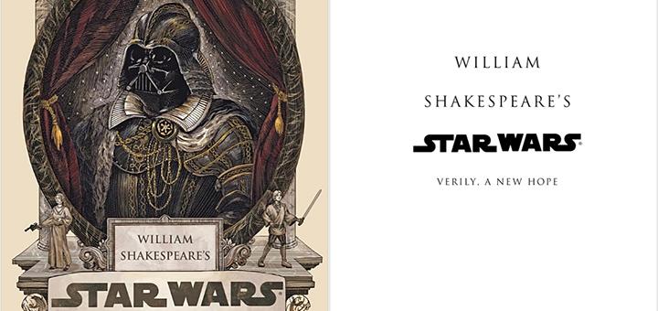 Star Wars écrit par Shakespeare, en livre et en vidéo!